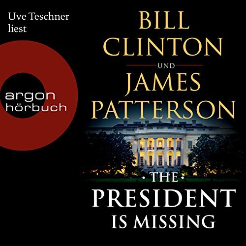Bill Clinton_James Patterson_The President is Missing