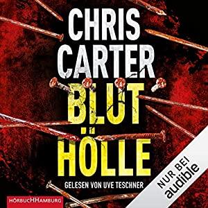 Chris Carter_Bluthoelle_Hunter und Garcia Thriller 11