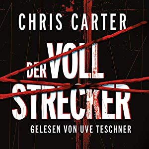 Chris Carter_Der Vollstrecker_Hunter und Garcia Thriller 2