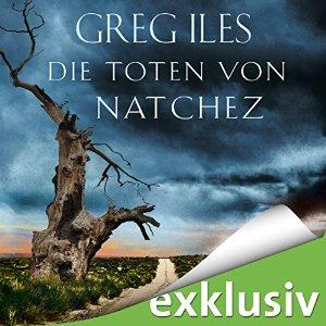 Die Toten von Natchez Greg Iles