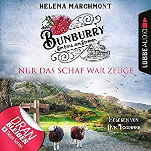 Helena Marchmont_Nur das Schaf war Zeuge_Bunburry_Ein Idyll zum Sterben