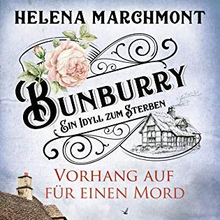 Helena Marchmont_Vorhang auf fuer einen Mord_Bunburry