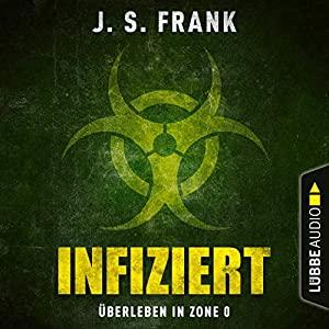 J. S. Frank_Infiziert_Ueberleben in Zone 0