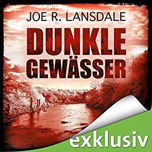 Joe R. Lansdale_Dunkle Gewaesser