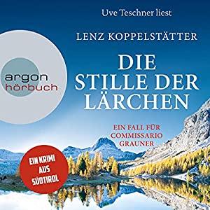 Lenz Koppelstaetter_Die Stille der Laerchen_Commissario Grauner