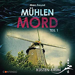 Marc Freund_Muehlenmord_1_Kuesten-Krimi