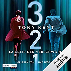 Tony Kent_3 2 1 - Im Kreis der Verschwoerer