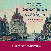 Uve Teschner, Bernd Ingmar Gutberlet, Ganz Berlin in 7 Tagen